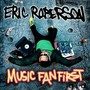 Eric Roberson – Music Fan First (Bonus Track Version)