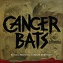 Cancer Bats – Bears, Mayors, Scraps and Bones