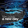 Tom Cloud – A New Day