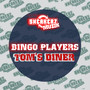 Bingo Players &ndash; Tom's Diner
