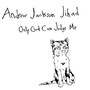 Andrew Jackson Jihad – Only God Can Judge Me