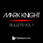 mark knight – Bullets Vol 1