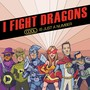 I Fight Dragons – Cool is just a number (EP)
