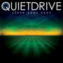 Quietdrive – Close Your Eyes