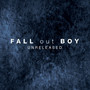 Fall Out Boy – Unreleased