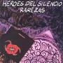 Heroes del Silencio &ndash; Rarezas