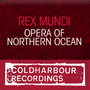 Rex Mundi – Opera Of Northern Ocean (Incl Phynn Remix)