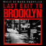Mark Knopfler – Last Exit To Brooklyn
