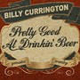 Billy Currington – Pretty Good At Drinkin' Beer
