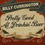 Billy Currington – Pretty Good At Drinkin' Beer