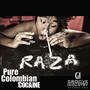 Raza – Pure Colombian Cocaine