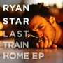 Ryan Star – Last Train Home EP
