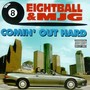 Eightball & MJG – Comin' Out Hard