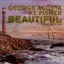 George Acosta feat. Fisher – Beautiful