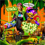 Vado – Slime Time