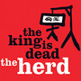 The Herd – The King Is Dead