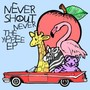 Nevershoutnever! – The Yippee [EP]