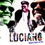 Luciano – Where There Is Life