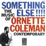 Ornette Coleman – The Music Of Ornette Coleman: Something Else!!!!