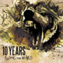 10 Years &ndash; Feeding The Wolves