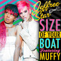 Jeffree Star – Size of Your Boat (feat. Muffy) - Single