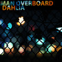 Man Overboard – Dahlia