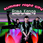 Roma Kenga – Summer Night City