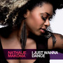 Nathalie Makoma – I Just Wanna Dance