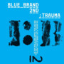 mc mong – Blue Brand 2nd Trauma Part 2