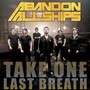 Abandon All Ships – Take One Last Breath - Single