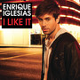 Enrique Iglesias &ndash; I Like It