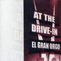 At The Drive-In El Gran Orgo