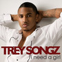 Trey Songz – I need a girl