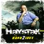 Haystak – Hard 2 Love