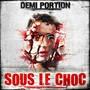 Demi portion – Sous Le Choc