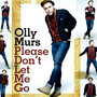 Olly Murs &ndash; Please Don't Let Me Go