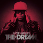 The Dream – Love vs Money