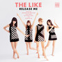 The Like – Release Me