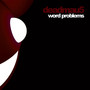 DeadMau5 – Word Problems