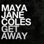 Maya Jane Coles – Get Away