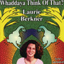 Laurie Berkner – Whaddaya Think Of That?