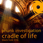 Phunk Investigation – Cradle Of Life