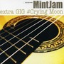 Mintjam – Extra GIG #Crying Moon