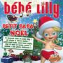 Bebe Lilly – Petit Papa Noel