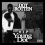 Dot Rotten – R.I.P. Young Dot