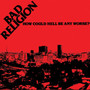 Bad Religion – How Could Hell Be Any Worse? (Remastered)