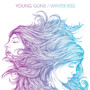 Young Guns – Winter Kiss - Single
