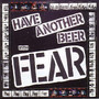 FEAR – Have Another Beer With Fear