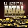 Fatal Bazooka – Le Bestov De Fatal Bazooka