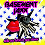 Basement Jaxx – Take Me Back To Your House
